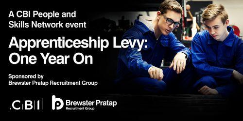 CBI Apprenticeship Levy: One Year On event sponsored by Brewster Pratap