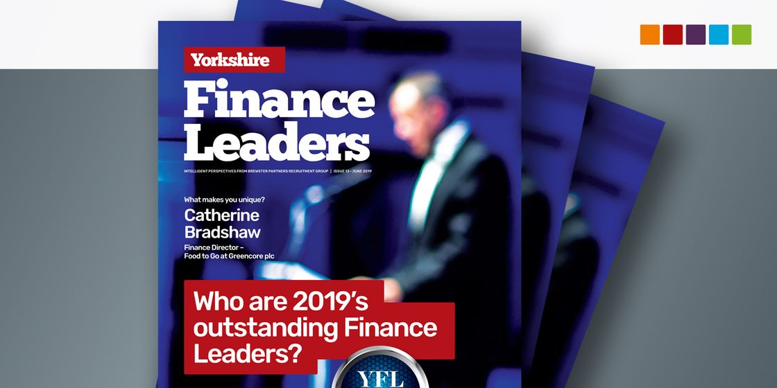 Yorkshire Finance Leaders Magazine Spring 2019, Issue 13 out now!